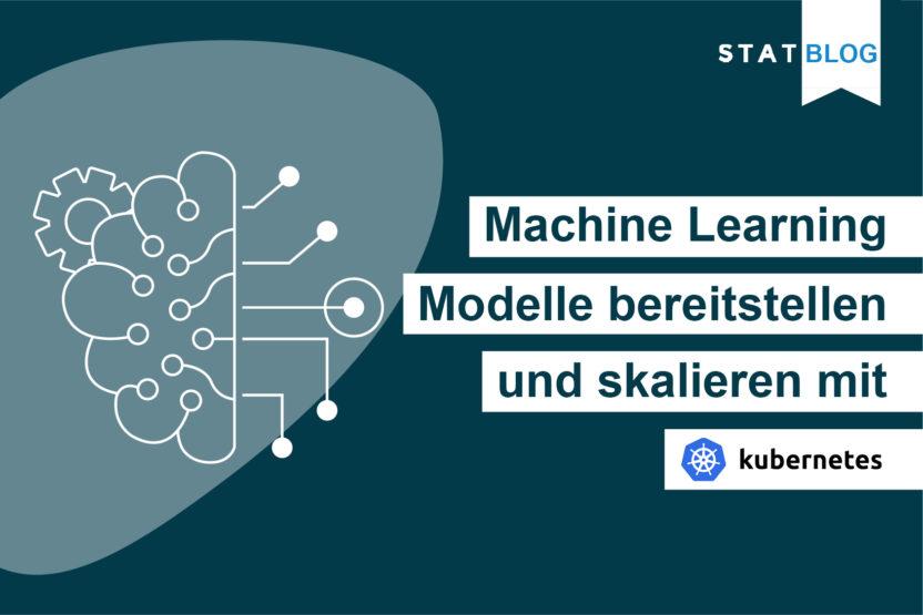 Machine Learning Modelle bereitstellen und skalieren mit Kubernetes