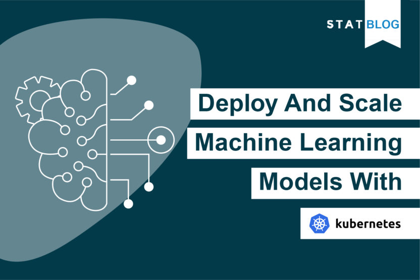 Deploy and Scale Machine Learning Models With Kubernetes