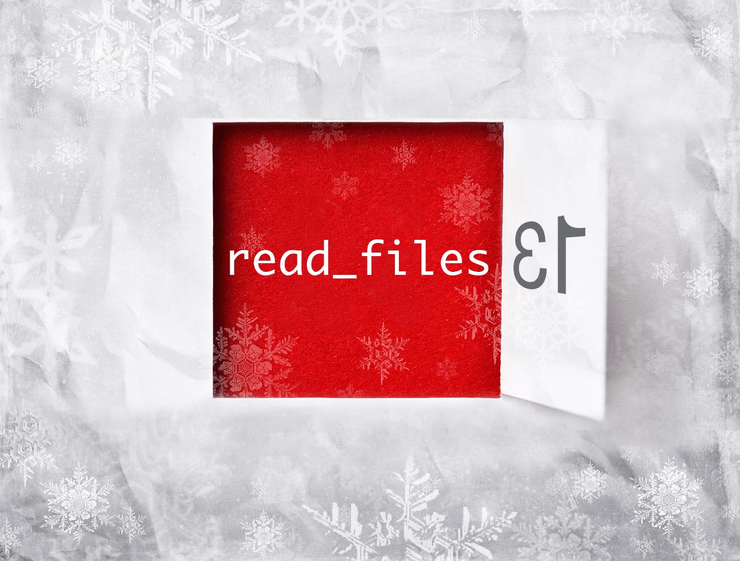 Day 13 – little helper read_files